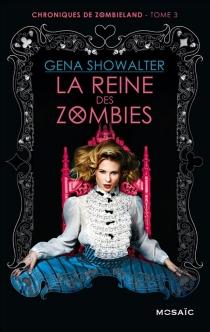 Chroniques de Zombieland - GenaShowalter