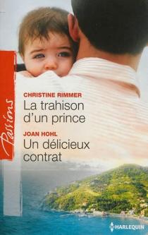 La trahison d'un prince| Un délicieux contrat - JoanHohl
