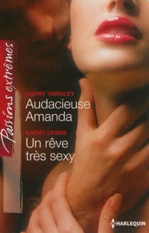 Audacieuse Amanda| Un rêve très sexy - KathyLyons