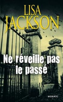 Ne réveille pas le passé - LisaJackson