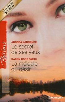 Le secret de ses yeux  La mélodie du désir - AndreaLaurence