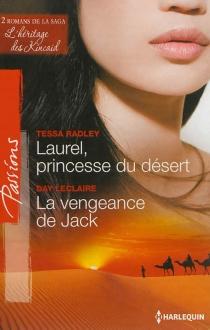 Laurel, princesse du désert : l'héritage des Kincaid| La vengeance de Jack : l'héritage des Kincaid - DayLeclaire