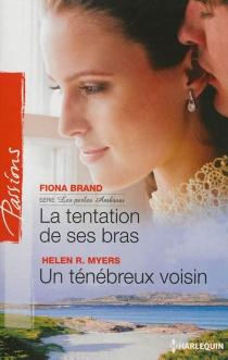 La tentation de ses bras : les perles Ambrosi| Un ténébreux voisin - FionaBrand