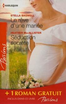Le rêve d'une mariée| Séduction secrète| Si longtemps loin de toi - StellaBagwell