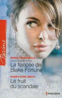 La fiancée de Blake Fortune : le destin des Fortune| Le fruit du scandale - MarieFerrarella