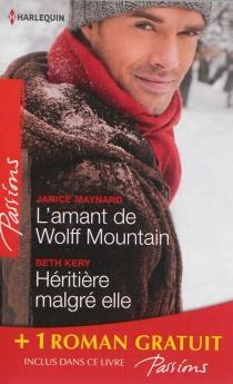 L'amant de Wolff Mountain| Héritière malgré elle| Attraction secrète - TeresaHill