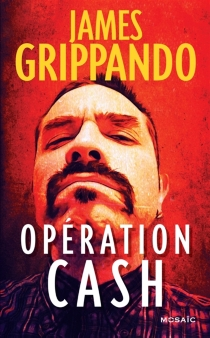 Opération cash - James Grippando