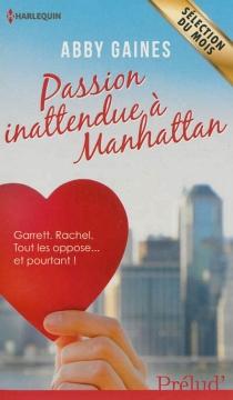 Passion inattendue à Manhattan - AbbyGaines