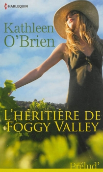 L'héritière de Foggy Valley - Kathleen O'Brien