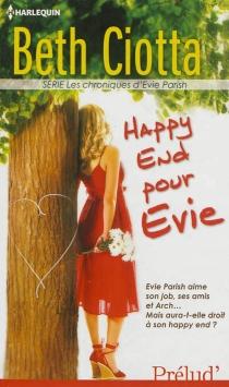 Happy end pour Evie : les chroniques d'Evie Parish - BethCiotta