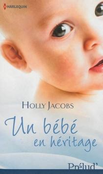 Un bébé en héritage - HollyJacobs