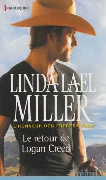Le retour de Logan Creed : l'honneur des frères Creed - Linda LaelMiller