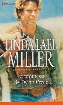 La promesse de Dylan Creed : l'honneur des frères Creed - Linda LaelMiller