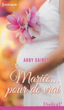Mariée... pour de vrai - AbbyGaines