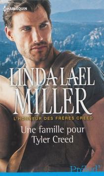 Une famille pour Tyler Creed : l'honneur des frères Creed - Linda LaelMiller