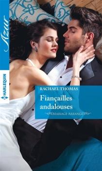 Fiançailles andalouses : mariage arrangé - RachaelThomas