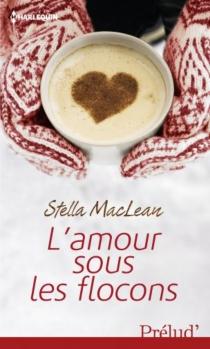 L'amour sous les flocons - StellaMacLean