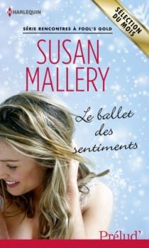 Le ballet des sentiments : rencontres à Fool's Gold - SusanMallery