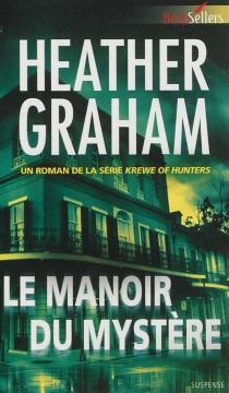 Le manoir du mystère : krewe of hunters - HeatherGraham