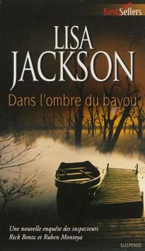 Dans l'ombre du bayou - LisaJackson