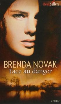 Face au danger - BrendaNovak