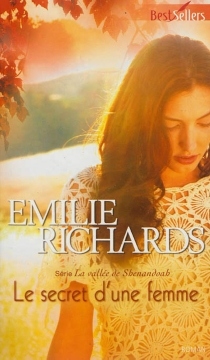 Le secret d'une femme : la vallée de Shenandoah - Emilie Richards