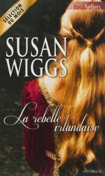 La rebelle irlandaise - SusanWiggs