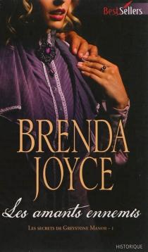 Les amants ennemis : les secrets de Greystone Manor - BrendaJoyce