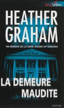 La demeure maudite : krewe of hunters - HeatherGraham