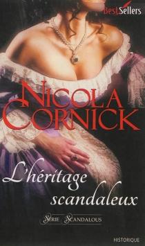 L'héritage scandaleux : scandalous - NicolaCornick