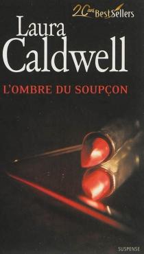 L'ombre du soupçon - LauraCaldwell