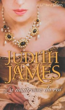 La maîtresse du roi - JudithJames