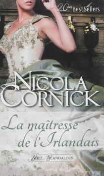 La maîtresse de l'Irlandais : scandalous - NicolaCornick