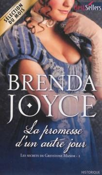 La promesse d'un autre jour : les secrets de Greystone Manor - BrendaJoyce