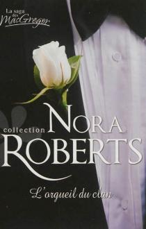 L'orgueil du clan : la saga des MacGregor - NoraRoberts