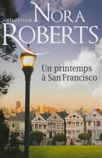Un printemps à San Francisco| Un printemps à San Francisco - NoraRoberts