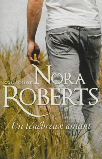 Un ténébreux amant - NoraRoberts
