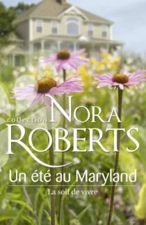 La soif de vivre : un été au Maryland - NoraRoberts