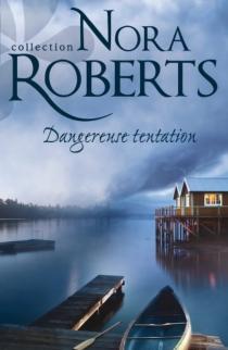 Dangereuse tentation - NoraRoberts