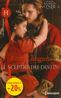 Le sceptre du destin : la saga des O'Neil - Ruth RyanLangan