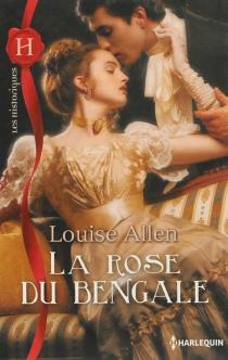 La rose du Bengale - LouiseAllen