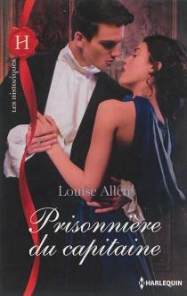 Prisonnière du capitaine - LouiseAllen