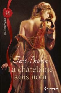 La châtelaine sans nom - TerriBrisbin