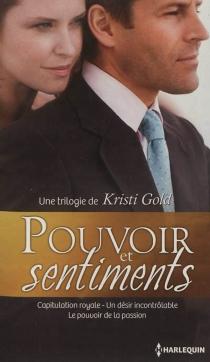 Pouvoir et sentiments - KristiGold