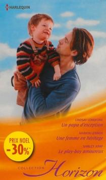 Un papa d'exception| Une femme en héritage| Le play-boy amoureux - ShirleyJump