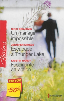 Un mariage impossible| Escapade à Thunder Lake| Fascinante attraction - Nikki Benjamin