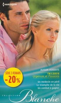 Urgences et passions - AlisonRoberts
