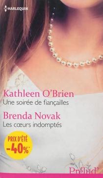 Une soirée de fiançailles| Les coeurs indomptés - BrendaNovak