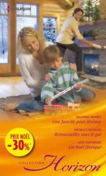 Une famille pour Jérémie| Retrouvailles sous le gui| Un Noël féerique - MichelleDouglas