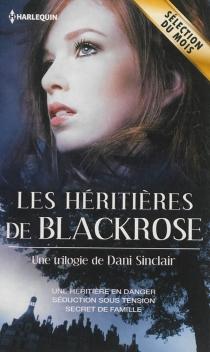 Les héritières de Black Rose - DaniSinclair